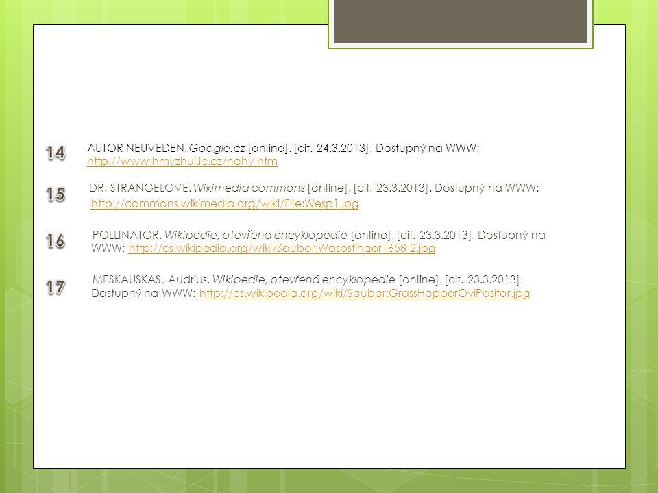 14 AUTOR NEUVEDEN. Google.cz [online]. [cit. 24.3.2013]. Dostupný na WWW: http://www.hmyzhuj.ic.cz/nohy.htm.